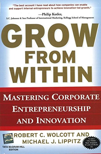 9780070683648: Grow from Within: Mastering Corporate Entrepreneurship and Innovation