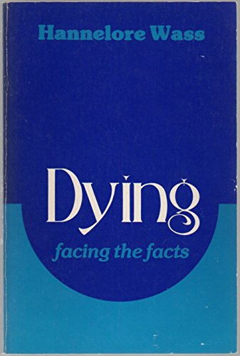 9780070684379: Dying: Facing the Facts