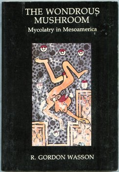 9780070684430: The Wondrous Mushroom: Mycolatry in Mesoamerica