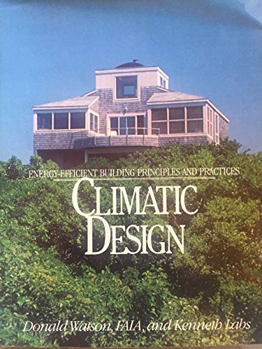 9780070684782: Climatic Design: Energy-Efficient Building Principles and Practices