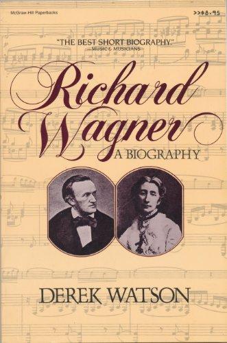 9780070684799: Richard Wagner: A Biography