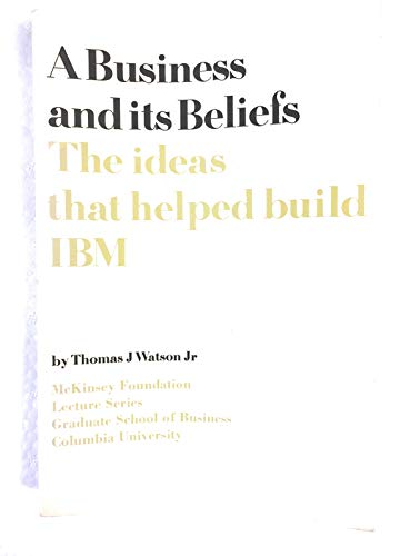 9780070684867: Business and Its Beliefs the Ideas That He