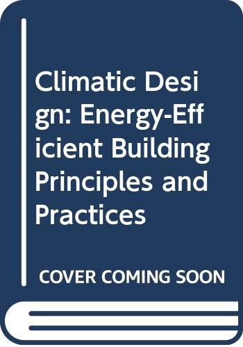 9780070684881: Climatic Building Design: Energy-Efficient Building Principles and Practices