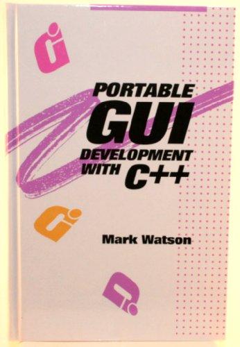Portable Gui Development With C++: Watson, Mark