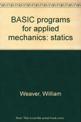 BASIC programs for applied mechanics: statics (0070687552) by Weaver, William