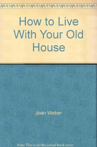9780070687912: How to live with your old house