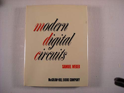Modern Digital Circuits (0070688044) by Weber, Samuel