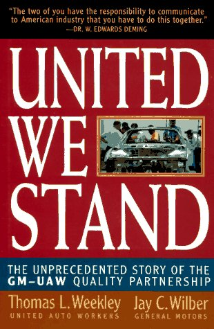 9780070689589: United We Stand: The Unprecedented Story of the GM-UAW Quality Partnership