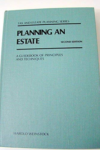 9780070690103: Planning an Estate: A Guidebook of Principles and Techniques (Tax and estate planning series)