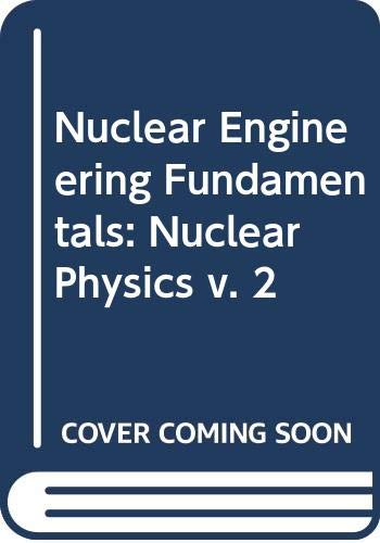 9780070690417: Nuclear Physics, Volume 2 of Nuclear Engineering Fundamentals;