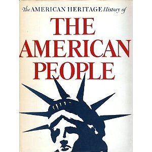 9780070690578: The American heritage history of the American people,