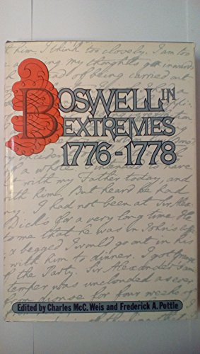 Boswell in Extremes, 1776-1778.: James Boswell) WEIS Charles McC. and POTTLE, Frederick A. (editors...