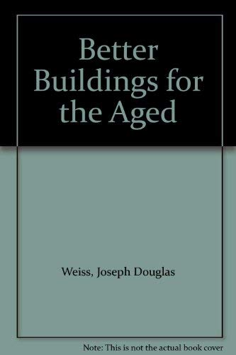 9780070690714: Better Buildings for the Aged
