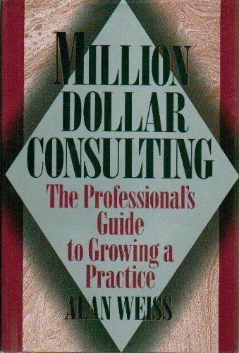 9780070691025: Million Dollar Consulting: The Professional Guide to Growing a Practice