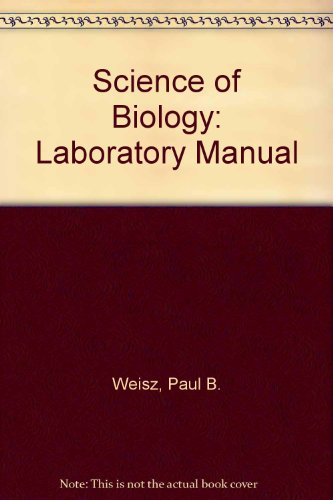 Laboratory Manual in the Science of Biology (0070691266) by Paul B. Weisz