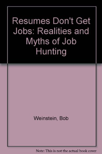 9780070691438: Resumes Don't Get Jobs: The Realities and Myths of Job Hunting