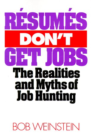 9780070691445: Resumes Don't Get Jobs: The Realities and Myths of Job Hunting