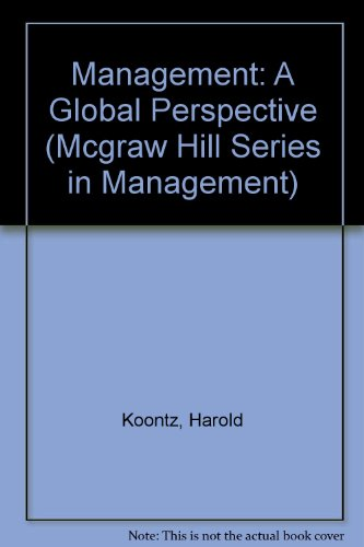 Management: A Global Perspective (Mcgraw Hill Series: Harold Koontz,Cyril O'Donnell,Heinz