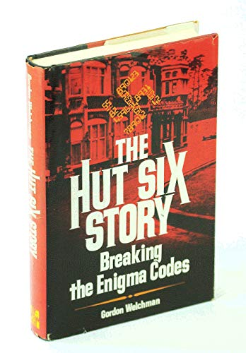 The Hut Six Story: Breaking the Enigma: Gordon Welchman