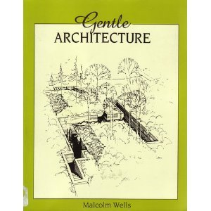 Gentle Architecture (0070692572) by Wells, Malcolm