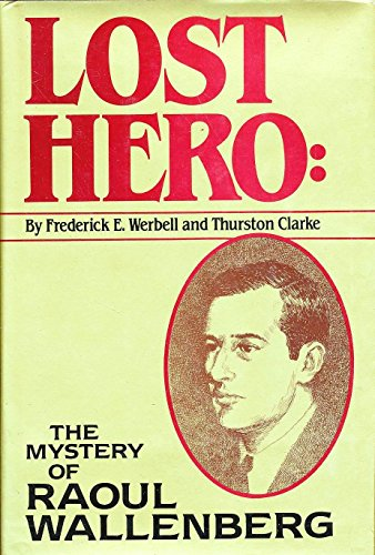 9780070694101: Lost Hero: The Mystery of Raoul Wallenberg