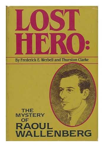 Lost Hero: The Mystery of Raoul Wallenberg.