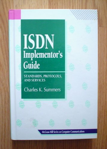 9780070694163: Isdn Implementor's Guide: Standards, Protocols, & Services (Mcgraw-Hill Series on Computer Communications)