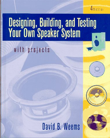 9780070694286: Designing, Building, and Testing Your Own Speaker System: With Projects