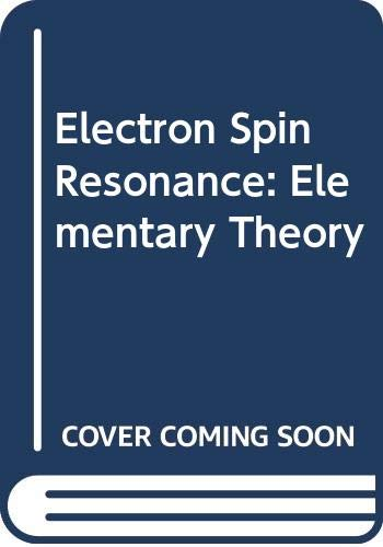9780070694545: Electron Spin Resonance: Elementary Theory (McGraw-Hill series in advanced chemistry)