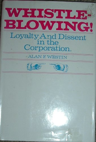 9780070694835: Whistle-Blowing: Loyalty and Dissent in the Corporation