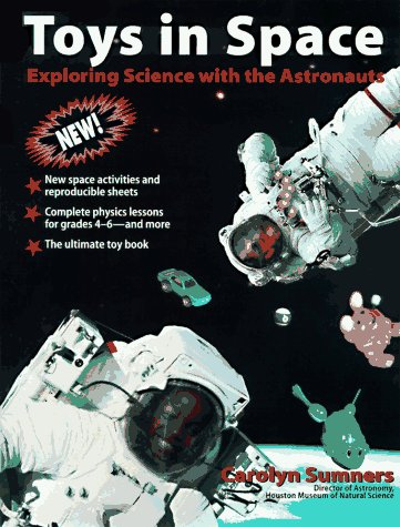 Toys in Space, Grades 5-7 : Exploring: Sumners, Carolyn