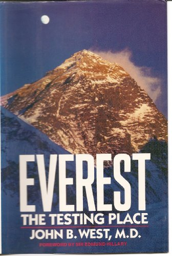 Everest: The Testing Place: West, John B.; Foreword By Hillary, Sir Edmund