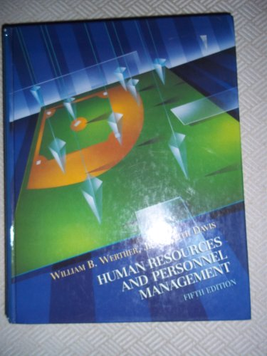 Human Resources and Personnel Management: William B. Werther; Keith Davis