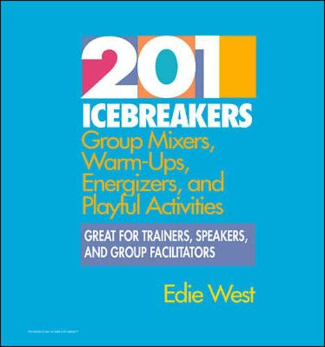 9780070695993: 201 Icebreakers: Group Mixers, Warm-Ups, Energizers, and Playful Activities