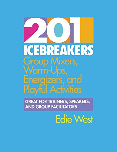 9780070696006: 201 Icebreakers : Group MIxers, Warm-Ups, Energizers, and Playful Activities