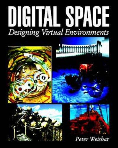 9780070696112: Digital Space: Designing Virtual Environments