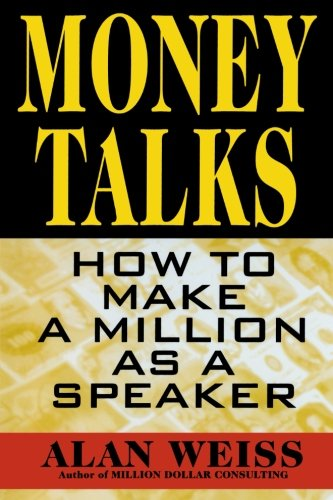 9780070696150: Money Talks: How to Make a Million as a Speaker