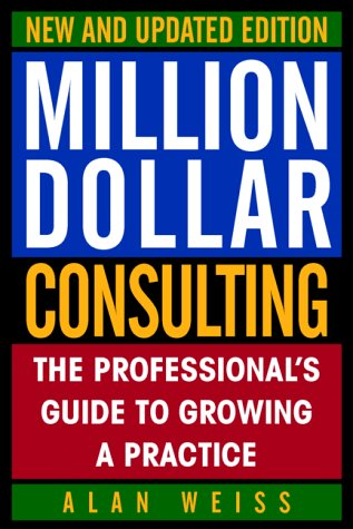 9780070696280: Million Dollar Consulting, New and Updated Edition: The Professional's Guide to Growing a Practice