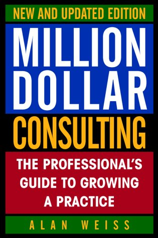 9780070696297: Million Dollar Consulting: The Professional's Guide to Growing a Practice