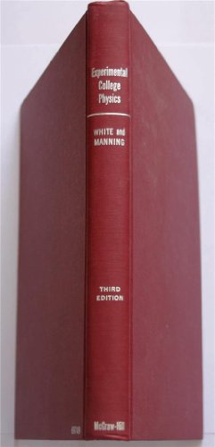 Experimental college physics : a laboratory manual: White, Marsh W.