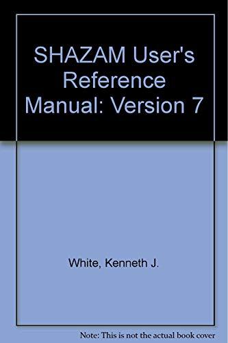 9780070698628: Shazam: The Econometrics Computer Program Version 7.0 User's Reference Manual