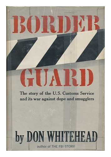 Border guard : the story of the: Whitehead, Don