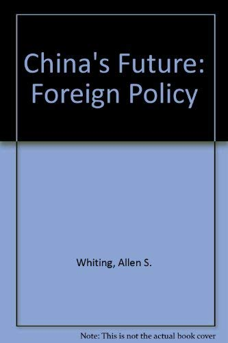 9780070699595: China's Future: Foreign Policy (1980s project/Council on Foreign Relations)