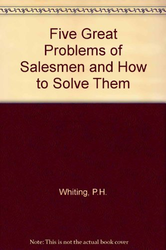 9780070699601: The Five Great Problems of Salesmen and How to Solve Them