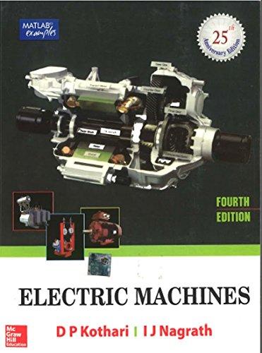 Electric Machines (Fourth Edition): D.P. Kothari,I.J. Nagrath