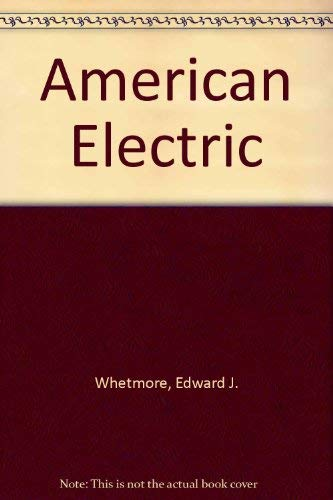 American Electric: Introduction to Telecommunications and Electronic: Whetmore, Edward Jay