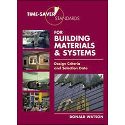 9780070700468: Time-Saver Standards for Building Materials & Systems: Design Criteria and Selection Data