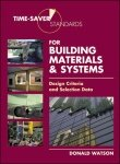 9780070700468: Time-Saver Standards for Building Materials & Systems : Design Criteria and Selection Data
