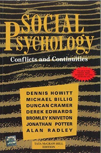 Social Psychology: Conflicts and Continuities: Dennis Howitt,Derek Edwards,Duncan Cramer,Michael ...