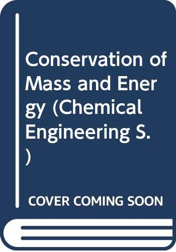 9780070700802: Conservation of Mass and Energy (Chemical Engineering)